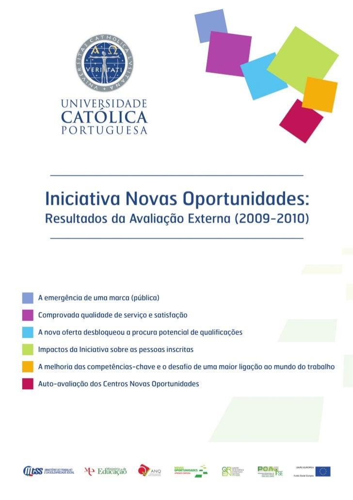 Ficha técnicaTítuloIniciativa Novas Oportunidades: Resultados da Avaliação Externa (2009-2010)EditorAgência Nacional para ...