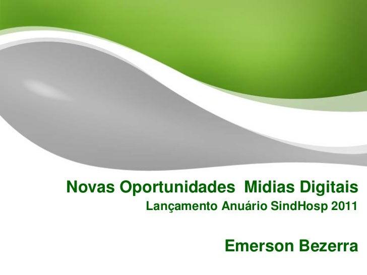Novas Oportunidades Midias Digitais         Lançamento Anuário SindHosp 2011                    Emerson Bezerra