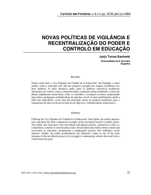 Currículo sem Fronteiras, v.4, n.1, pp. 22-34, Jan/Jun 2004  NOVAS POLÍTICAS DE VIGILÂNCIA E RECENTRALIZAÇÃO DO PODER E CO...