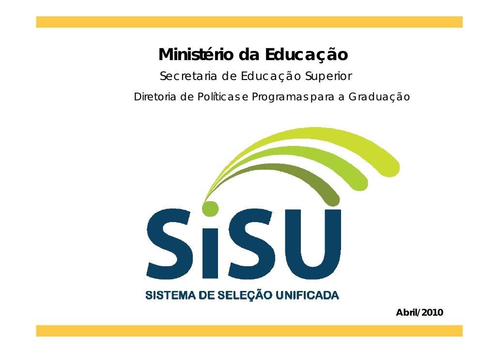 Ministério da Educação     Secretaria de Educação Superior Diretoria de Políticas e Programas para a Graduação            ...