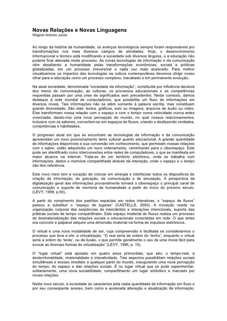 Novas Relações e Novas Linguagens Wagner Antonio Junior   Ao longo da história da humanidade, os avanços tecnológicos semp...