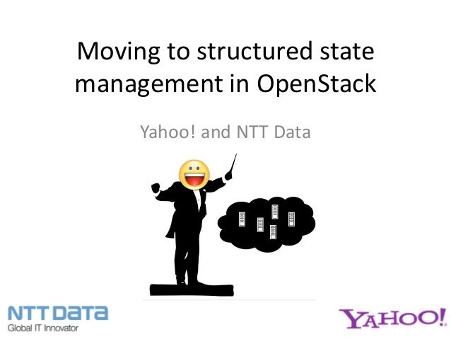 Moving to structured statemanagement in OpenStack     Yahoo! and NTT Data