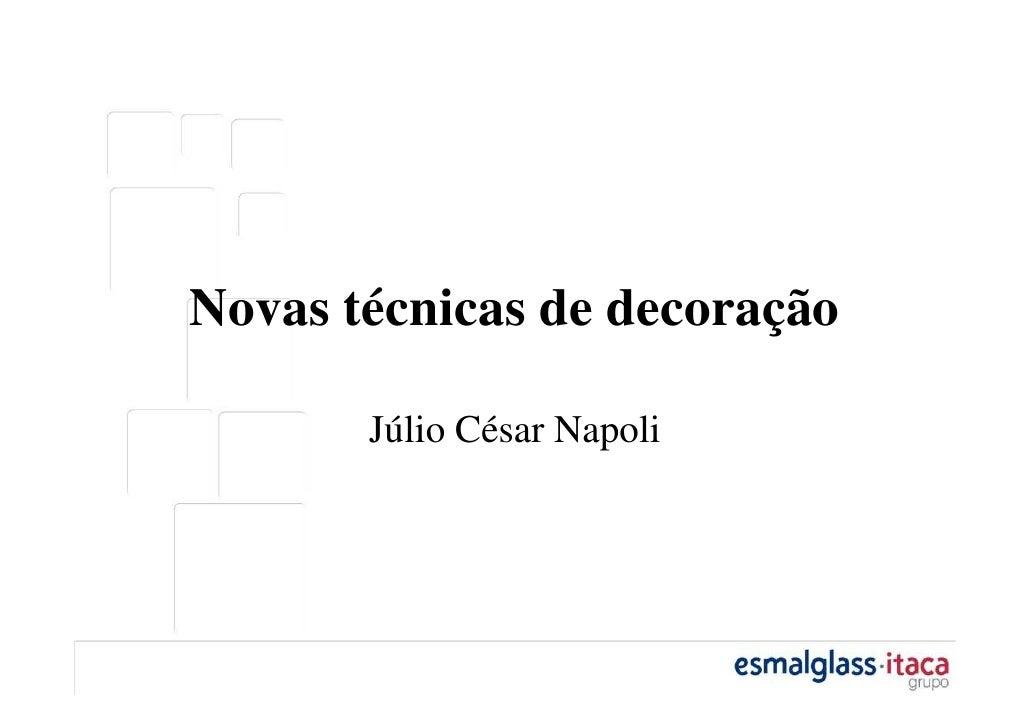 Novas técnicas de decoração         Júlio César Napoli