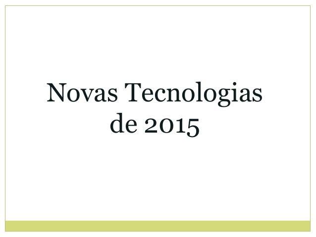 Novas Tecnologias de 2015