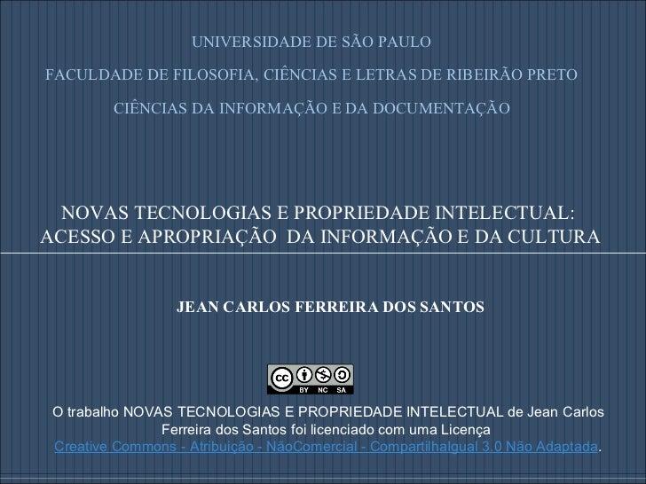 JEAN CARLOS FERREIRA DOS SANTOS O trabalhoNOVAS TECNOLOGIAS E PROPRIEDADE INTELECTUALdeJean Carlos Ferreira dos Santos...