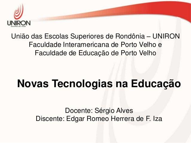 União das Escolas Superiores de Rondônia – UNIRON Faculdade Interamericana de Porto Velho e Faculdade de Educação de Porto...