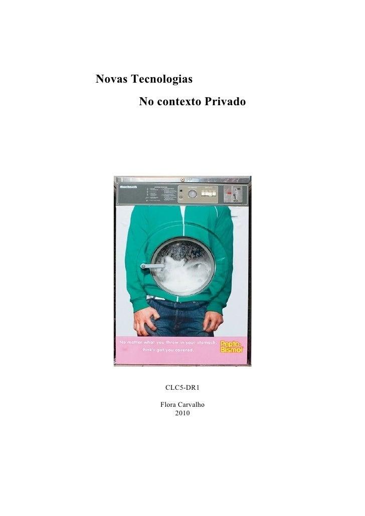 Novas Tecnologias        No contexto Privado                 CLC5-DR1             Flora Carvalho                 2010
