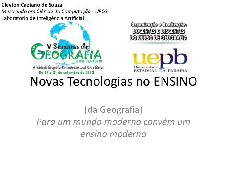 Cleyton Caetano de SouzaMestrando em Ciência da Computação - UFCGLaboratório de Inteligência Artificial          Novas Tec...