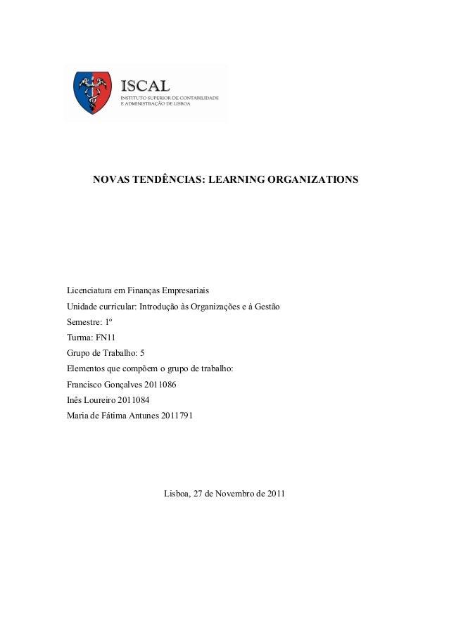 NOVAS TENDÊNCIAS: LEARNING ORGANIZATIONSLicenciatura em Finanças EmpresariaisUnidade curricular: Introdução às Organizaçõe...