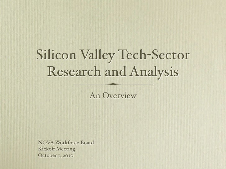 Silicon Valley Tech-Sector   Research and Analysis                   An Overview     NOVA Workforce Board Kickoff Meeting O...