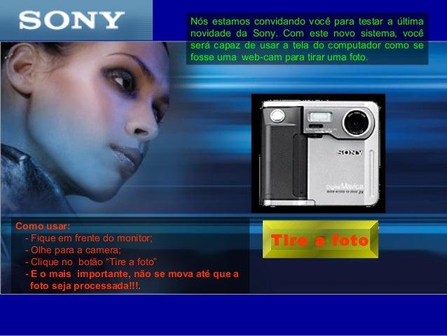 """Como usar: - Fique em frente do monitor; - Olhe para a camera; - Clique no botão """"Tire a foto"""" - E o mais importante, não ..."""