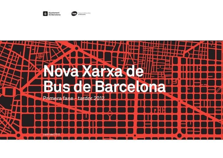 Nova Xarxa deBus de BarcelonaPrimera fase - tardor 2012Juliol del 2012