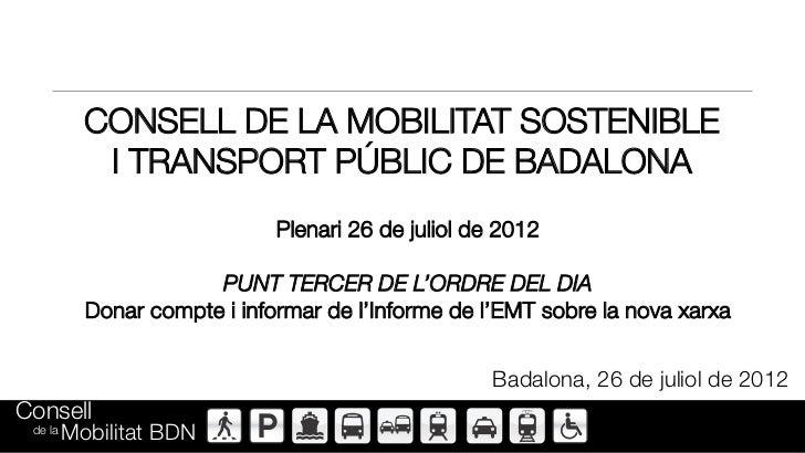 CONSELL DE LA MOBILITAT SOSTENIBLE            I TRANSPORT PÚBLIC DE BADALONA                              Plenari 26 de ju...