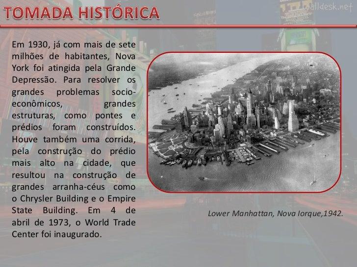 TOMADA HISTÓRICA<br />Em1930, já com mais de sete milhões de habitantes, Nova York foi atingida pelaGrande Depressão. Pa...