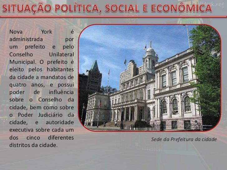SITUAÇÃO POLÍTICA, SOCIAL E ECONÔMICA<br />Nova York é administrada por umprefeitoe pelo Conselho Unilateral Municipal. ...