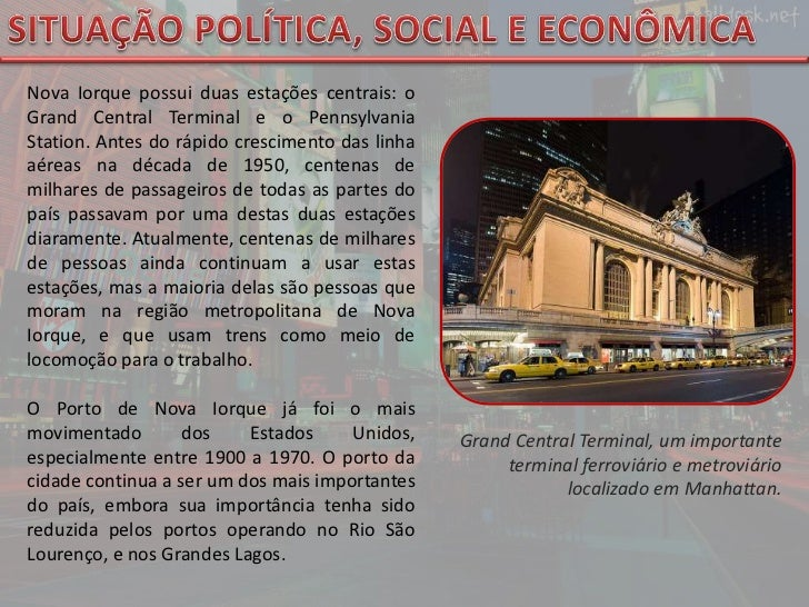 SITUAÇÃO POLÍTICA, SOCIAL E ECONÔMICA<br />Nova Iorque possui duas estações centrais: o Grand Central Terminal e o Pennsyl...