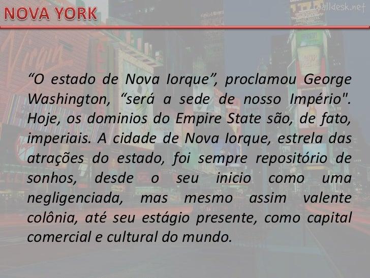 """NOVA YORK<br />""""O estado de Nova Iorque"""", proclamou George Washington, """"será a sede de nosso Império"""". Hoje, os dominios d..."""