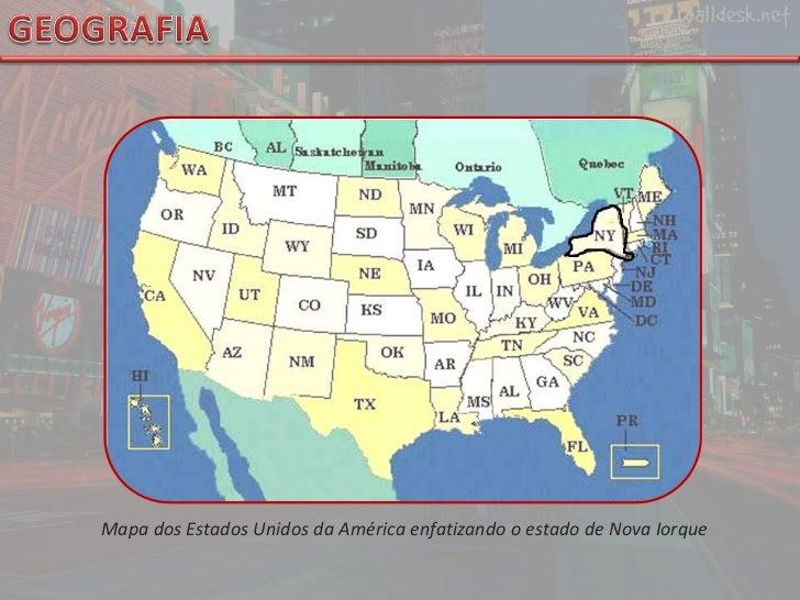 GEOGRAFIA<br />Mapa dos Estados Unidos da América enfatizando o estado de Nova Iorque <br />