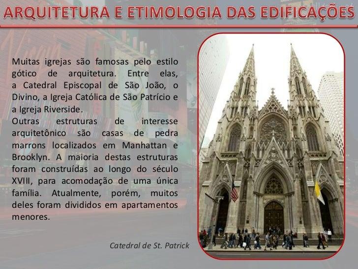 ARQUITETURA E ETIMOLOGIA DAS EDIFICAÇÕES<br />Muitasigrejassão famosas peloestilo góticode arquitetura. Entre elas, a...