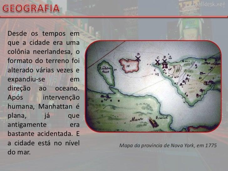 GEOGRAFIA<br />Desde os tempos em que a cidade era uma colônia neerlandesa, o formato do terreno foi alterado várias vezes...