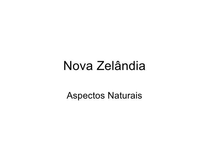 Nova Zelândia Aspectos Naturais