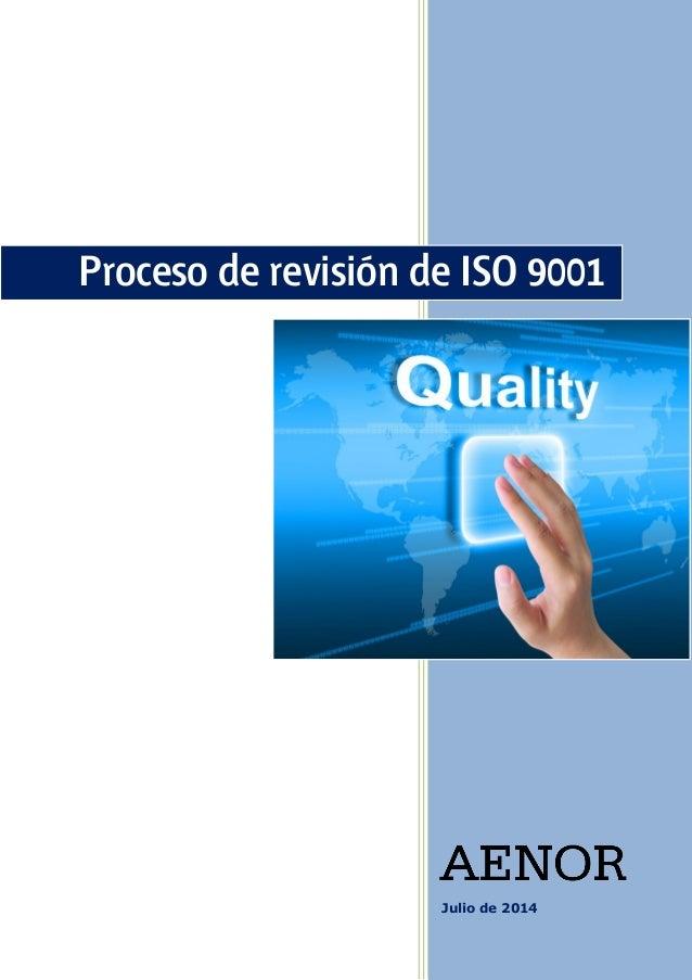 Julio de 2014 Proceso de revisión de ISO 9001