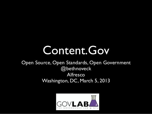 Content.GovOpen Source, Open Standards, Open Government                @bethnoveck                  Alfresco       Washing...