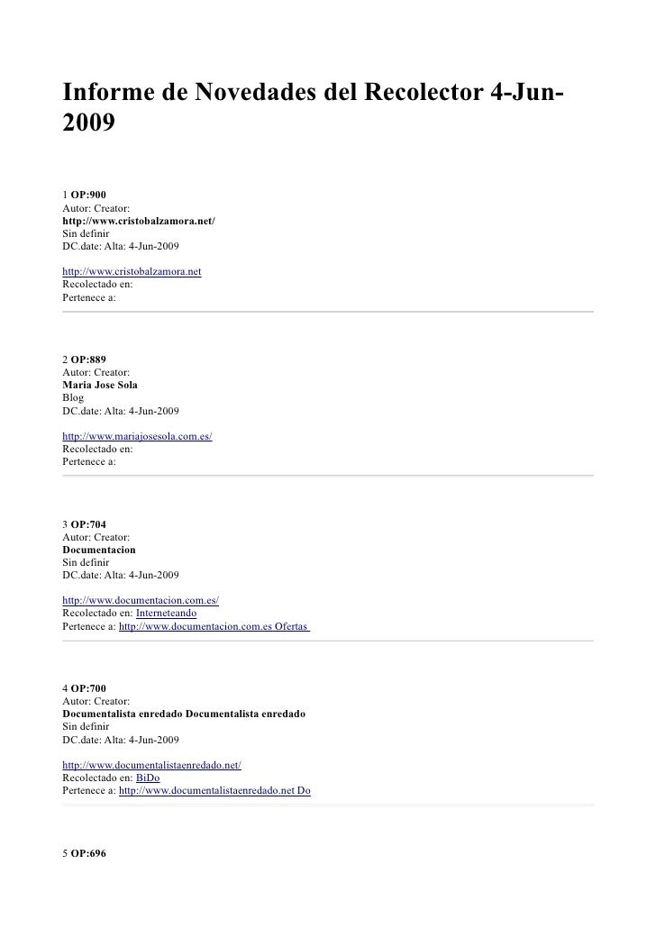 Informe de Novedades del Recolector 4-Jun- 2009  1 OP:900 Autor: Creator: http://www.cristobalzamora.net/ Sin definir DC.d...