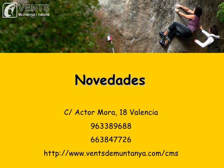 Novedades C/ Actor Mora, 18 Valencia 963389688 663847726 http://www.ventsdemuntanya.com/cms