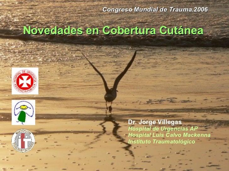 Dr. Jorge Villegas  Hospital de Urgencias AP Hospital Luis Calvo Mackenna Instituto Traumatológico  Novedades en Cobertur...