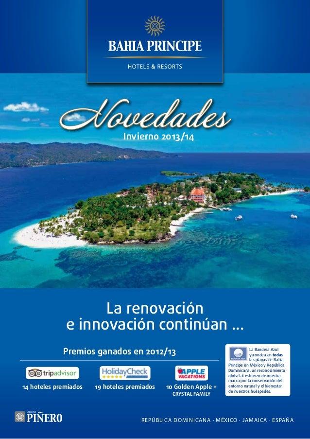 Novedades Invierno 2013/14  La renovación e innovación continúan ... Premios ganados en 2012/13  14 hoteles premiados  19 ...