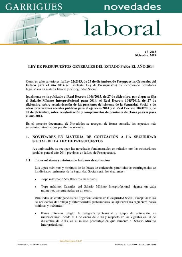 17 -2013 Diciembre, 2013  LEY DE PRESUPUESTOS GENERALES DEL ESTADO PARA EL AÑO 2014  Como en años anteriores, la Ley 22/20...