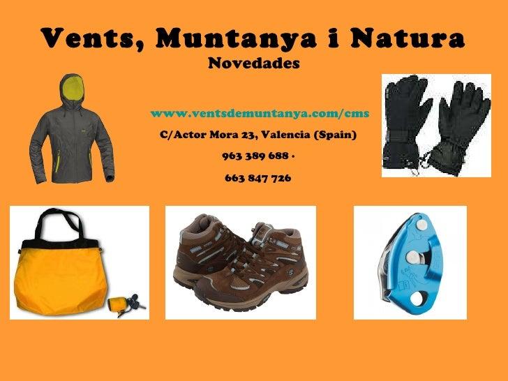 Vents, Muntanya i Natura Novedades www.ventsdemuntanya.com/cms C/Actor Mora 23, Valencia (Spain)  963 389 688 ·  663 847 7...