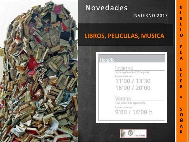 LIBROS, PELICULAS, MUSICA  B I B L I O T E C A L E E R Y S O Ñ A R