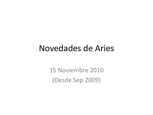 Novedades de Aries 15 Noviembre 2010 (Desde Sep 2009)