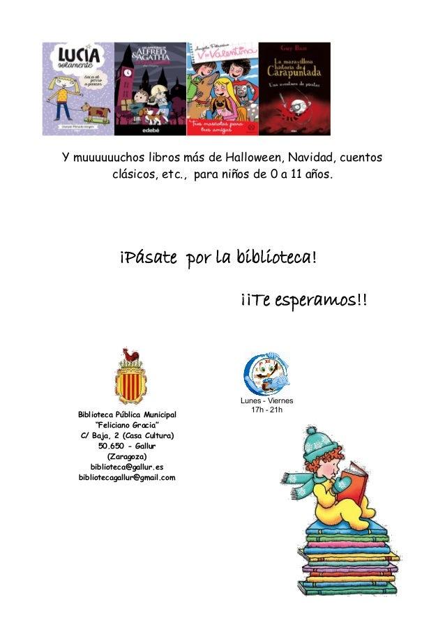 Y muuuuuuchos libros más de Halloween, Navidad, cuentos clásicos, etc., para niños de 0 a 11 años. ¡Pásate por la bibliote...