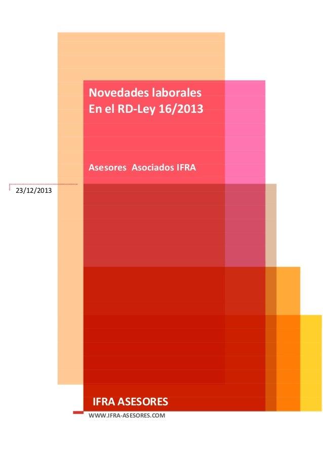 Novedades laborales En el RD-Ley 16/2013  Asesores Asociados IFRA 23/12/2013  IFRA ASESORES WWW.IFRA-ASESORES.COM