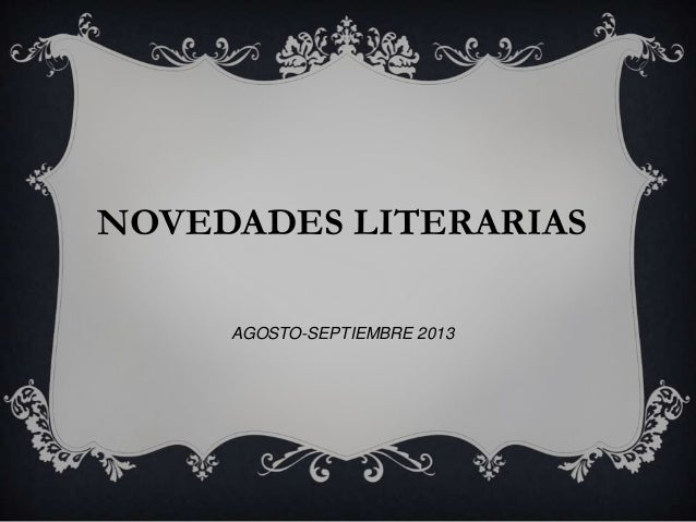 NOVEDADES LITERARIAS AGOSTO-SEPTIEMBRE 2013