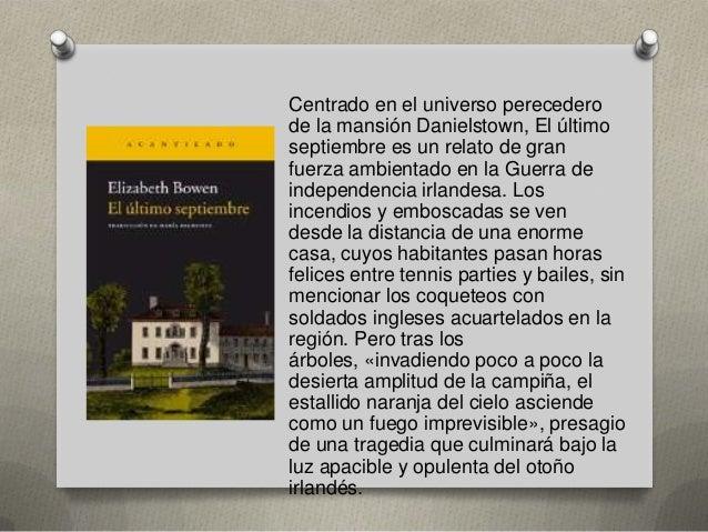 Centrado en el universo perecedero de la mansión Danielstown, El último septiembre es un relato de gran fuerza ambientado ...
