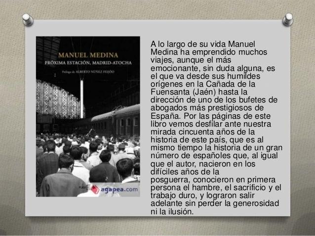 A lo largo de su vida Manuel Medina ha emprendido muchos viajes, aunque el más emocionante, sin duda alguna, es el que va ...