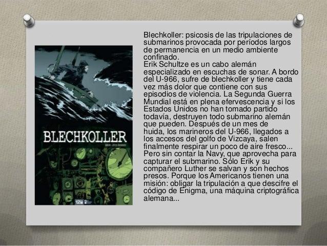 Blechkoller: psicosis de las tripulaciones de submarinos provocada por períodos largos de permanencia en un medio ambiente...