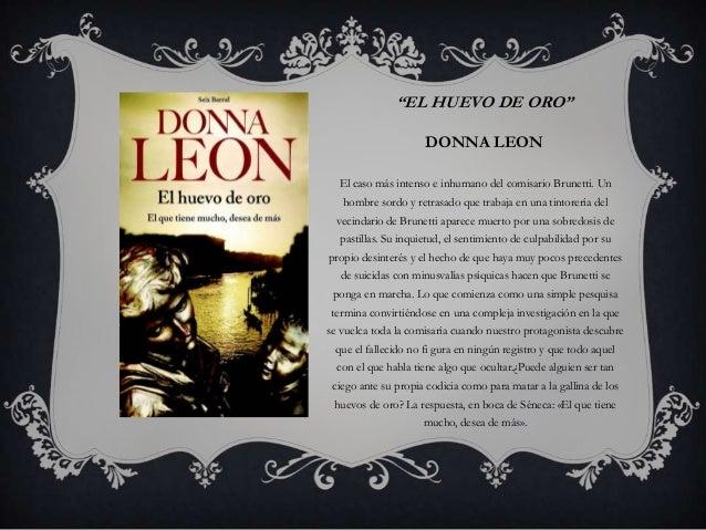 """""""EL HUEVO DE ORO""""DONNA LEONEl caso más intenso e inhumano del comisario Brunetti. Unhombre sordo y retrasado que trabaja e..."""