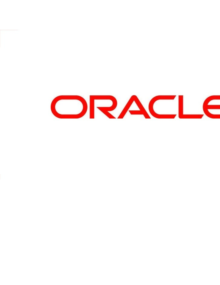 © 2011 Oracle Corporation – Proprietary and Confidential   1