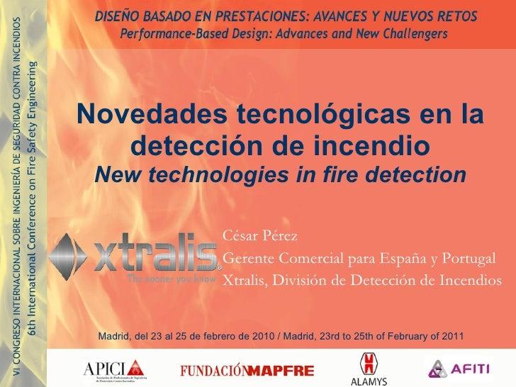 Novedades tecnológicas en la detección de incendio New technologies in fire detection Xtralis, División de Detección de In...