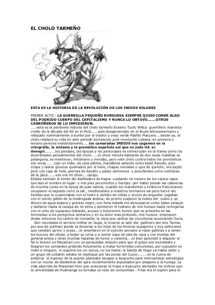 EL CHOLO TARMEÑOESTA ES LA HISTORIA DE LA REVOLUCIÓN DE LOS INDIOS SOLARESPRIMER ACTO : LA GUERRILLA PEQUEÑO BURGUESA SIEM...