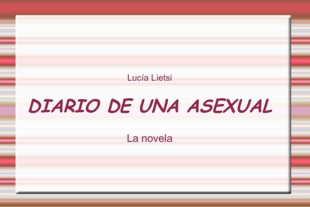 Lucía Lietsi DIARIO DE UNA ASEXUAL La novela