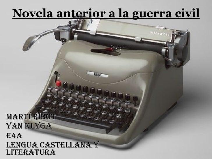 Novela anterior a la guerra civil Martí Ribot Yan Klyga E4A Lengua castellana y literatura