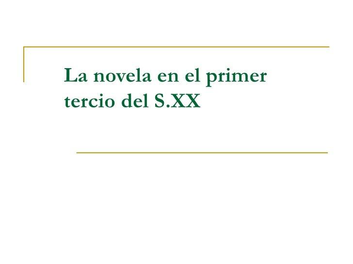 La novela en el primer tercio del S.XX