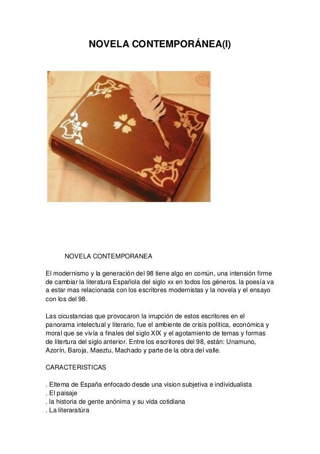 NOVELA CONTEMPORÁNEA(I)      NOVELA CONTEMPORANEAEl modernismo y la generación del 98 tiene algo en común, una intensión f...