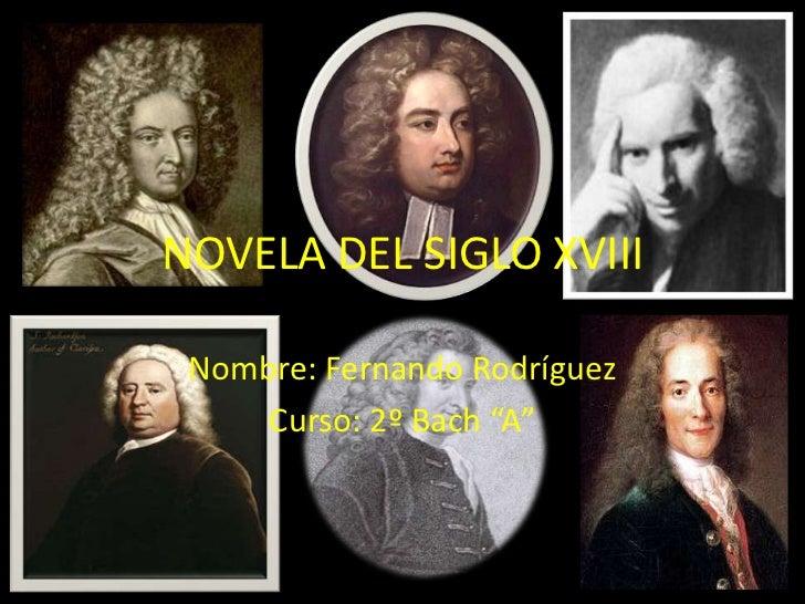 """NOVELA DEL SIGLO XVIII Nombre: Fernando Rodríguez     Curso: 2º Bach """"A"""""""